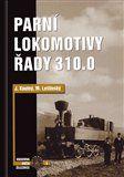 Koutný Jan, Leštinský Mojmír: Parní lokomotivy řady 310.0 cena od 740 Kč