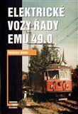 Borek Vladislav: ELEKTRICKÉ VOZY ŘADY EMU 49.0 cena od 528 Kč