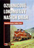 Vladislav Borek, Radko Friml: Ozubnicové lokomotivy našich drah cena od 620 Kč