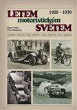 Karel Mráz, Petr Skuhravý: Letem motoristickým světem 1928-1939 cena od 733 Kč