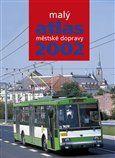 Malý atlas městské dopravy 2002 cena od 226 Kč