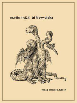 Martin Mojžiš: Tri hlavy draka cena od 231 Kč