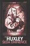 Aldous Huxley: Šedá eminence cena od 198 Kč