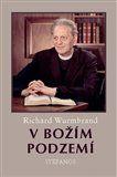 Richard Wurmbrand: V Božím podzemí cena od 155 Kč