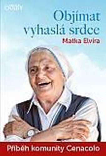 Elvira Petrozzi: Objímat vyhaslá srdce cena od 92 Kč