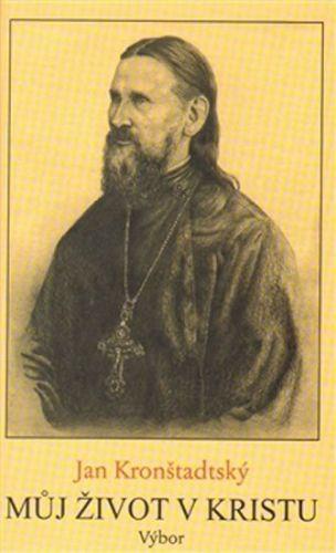 Jan Kronštadtský: Můj život v Kristu cena od 158 Kč