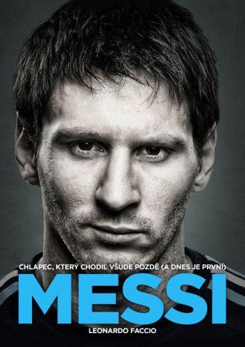 Leonardo Faccio: Messi: Chlapec, který všude chodil pozdě, a dnes je první cena od 157 Kč