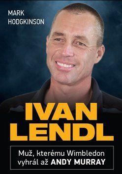 Mark Hodgkinson: Ivan Lendl cena od 228 Kč