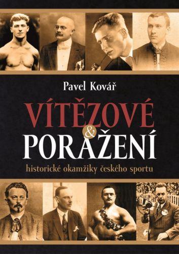 Pavel Kovář: Vítězové a poražení cena od 203 Kč