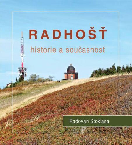 Radovan Stoklasa: Radhošť - Historie a současnost cena od 186 Kč