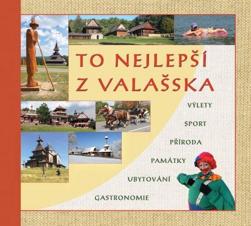 Radovan Stoklasa: To nejlepší z Valašska - Výlety, sport, příroda, památky, ubytování, gastronomie cena od 180 Kč