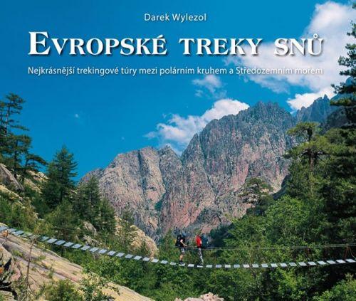 Darek Wylezol: Evropské treky snů - Nejkrásnější trekingové túry mezi polárním kruhem a Středozemním mořem cena od 432 Kč