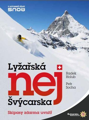 Holub Radek, Socha Petr: Lyžařská nej Švýcarska cena od 129 Kč