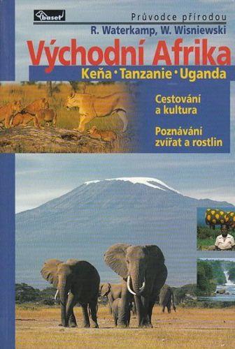 Rainer Watwrkamp, Winfried Wisniewski: Východní Afrika – Keňa / Tanzanie / Uganda – průvodce přírodou cena od 257 Kč