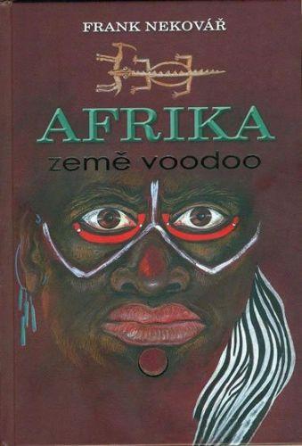 Frank Nekovář: Afrika země voodoo cena od 169 Kč