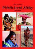 Dana Trávníčková: Příběh černé Afriky cena od 340 Kč