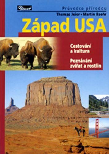 Thomas Jeier, Martin Baehr: Západ USA - Průvodce přírodou cena od 265 Kč