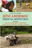 Petr Macourek: Jižní Amerikou nejen na motocyklu II. cena od 197 Kč