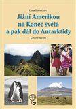 Dana Trávníčková: Jižní Amerikou na Konec světa a pak dál do Antarktidy cena od 239 Kč