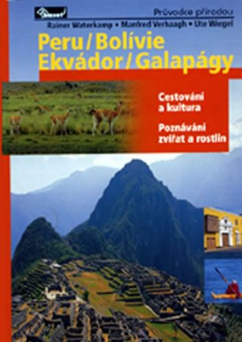 Verhaagh a  Manfred: Peru / Bolívie / Ekvádor / Galapágy – průvodce přírodou cena od 255 Kč