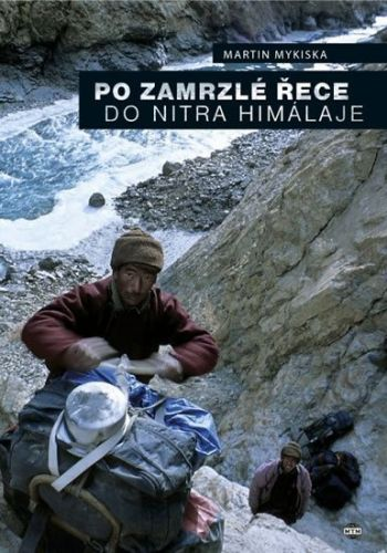 Martin Mykiska: Po zamrzlé řece do nitra Himaláje cena od 226 Kč