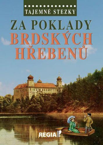 Otomar Dvořák: Tajemné stezky - Za poklady brdských Hřebenů cena od 173 Kč