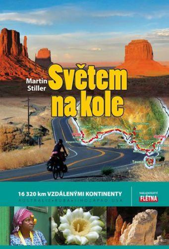 Stiller Martin: Světem na kole - 16 320 km vzdálenými kontinenty Austrálie, Kuba, jihozápad USA cena od 194 Kč