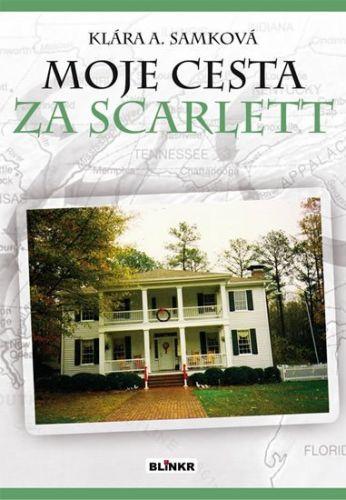 Klára A. Samková: Moje cesta za Scarlett cena od 121 Kč