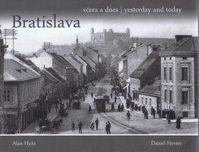 Daniel Hevier, Alan Hyža: Bratislava včera a dnes, yesterday and today cena od 308 Kč