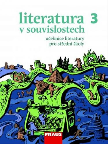Jakubíček Daniel: Literatura v souvislostech pro SŠ 3 - učebnice cena od 231 Kč