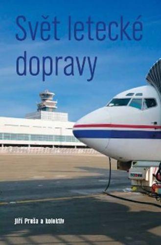 Jiří Průša: Svět letecké dopravy cena od 0 Kč