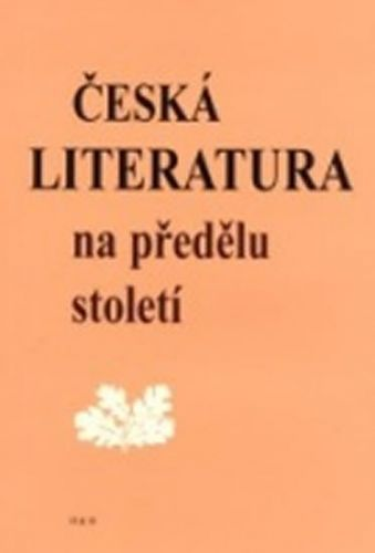 Čornej a Petr: Česká literatura na předělu století cena od 146 Kč