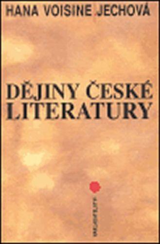 Voisine-Jechová Hana: Dějiny české literatury cena od 299 Kč