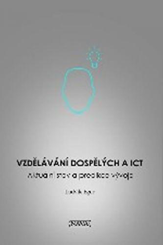 Ludvík Eger: Vzdělávání dospělých a ICT cena od 106 Kč