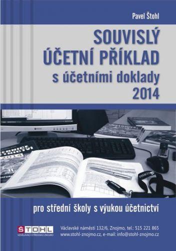 Pavel Štohl: Souvislý účetní příklad s účetními doklady 2014 cena od 166 Kč