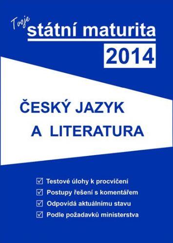 Tvoje státní maturita 2014 - Český jazyk a literatura cena od 299 Kč