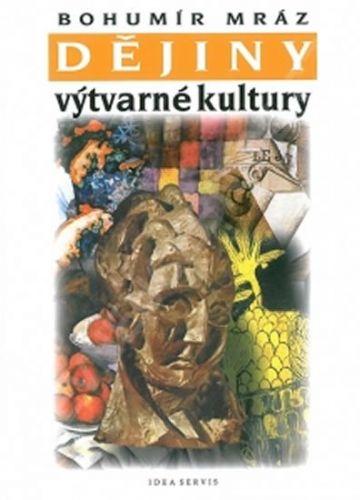 Mráz Bohumír: Dějiny výtvarné kultury 3 (3. vydání) cena od 199 Kč