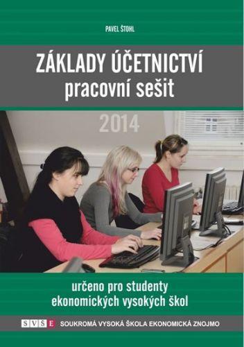 Pavel Štohl: Základy účetnictví - pracovní sešit 2014 cena od 147 Kč