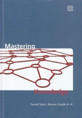 Šubrt Tomáš, Zuzák Roman: Mastering Knowledge cena od 257 Kč