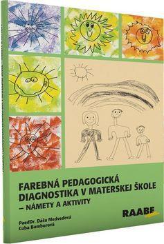 Daša Medveďová, Ľuba Bamburová: Farebná pedagogická diagnostika v materskej škole cena od 515 Kč