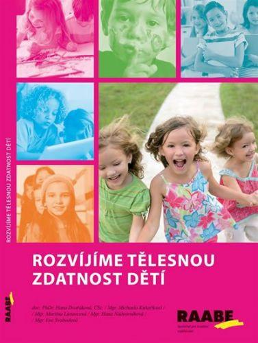 Hana Dvořáková: Rozvíjíme tělesnou zdatnost dětí cena od 298 Kč