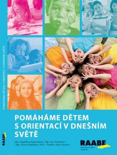 Kapuciánová Magdaléna: Pomáháme dětem s orientací v dnešním světě cena od 258 Kč