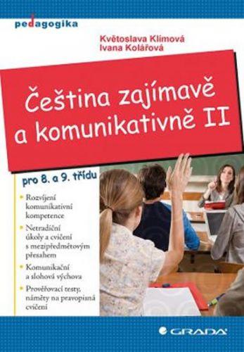 Ivana Kolářová, Květoslava Klímová: Čeština zajímavě a komunikativně II pro 8. a 9. třídu cena od 347 Kč