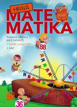 TAKTIK Hravá Matematika 3 Pracovná učebnica pre 3. ročník ZŠ 1. časť cena od 71 Kč