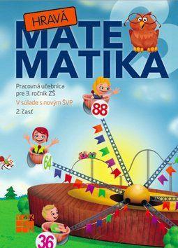 TAKTIK Hravá Matematika 3 Pracovná učebnica pre 3. ročník ZŠ 2. časť cena od 70 Kč