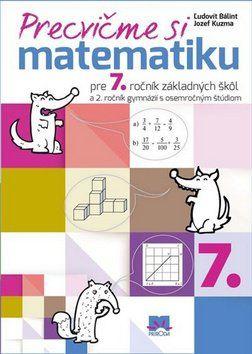 Ľudovít Bálint, Jozef Kuzma: Precvičme si matematiku pre 7. ročník základných škôl cena od 113 Kč