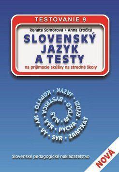 Renáta Somorová, Anna Kročitá: Slovenský jazyk a testy na prijímacie skúšky na stredné školy cena od 124 Kč