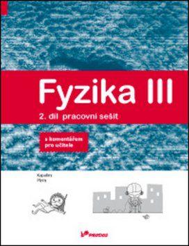 Lukáš Richterek, Renata Holubová: Fyzika III Pracovní sešit 2 s komentářem pro učitele cena od 74 Kč