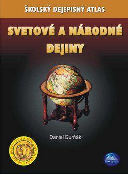 Daniel Gurňák: Svetové a národné dejiny Školský dejepisný atlas cena od 108 Kč