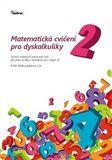 Růžena Blažková: Matematická cvičení pro dyskalkuliky 2 cena od 203 Kč